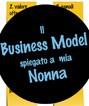 Il Business Model spiegato a mia nonna